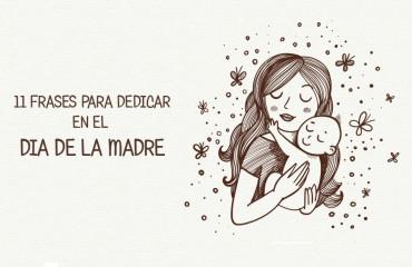 11 Frases cortas para dedicar en el día de la madre